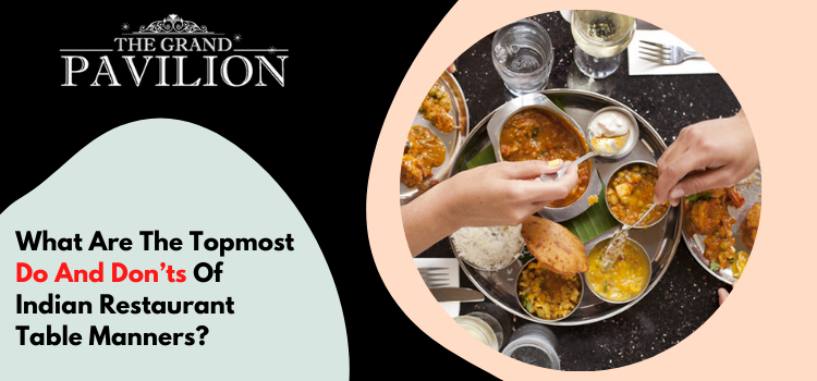 What are the topmost do and don'ts of Indian restaurant table manners?