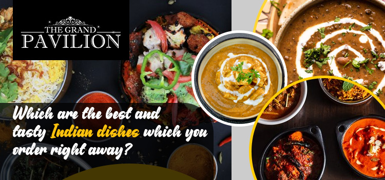 Which are the best and tasty Indian dishes which you order right away?
