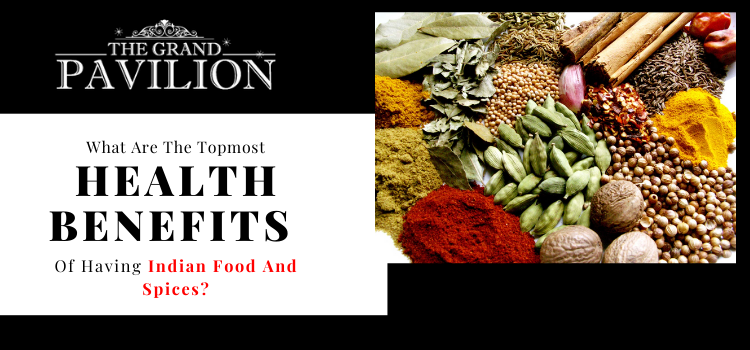What are the topmost health benefits of having Indian food and spices?