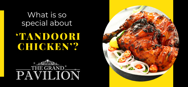 _ What is so special about 'Tandoori Chicken'